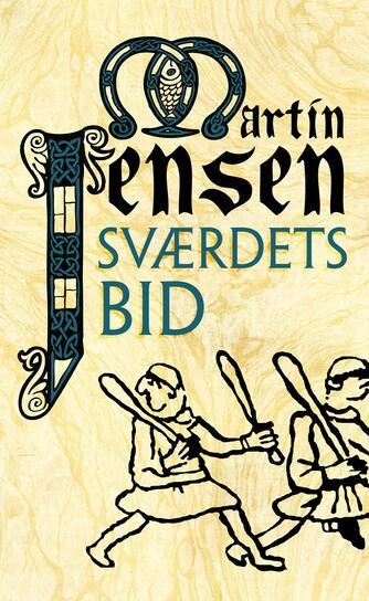 Martin Jensen (f. 1946): Sværdets bid