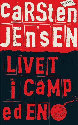 Carsten Jensen (f. 1952): Livet i Camp Eden
