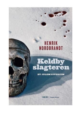 Henrik Nordbrandt: Keldby slagteren : et julemysterium : krimi