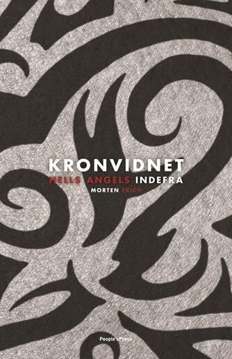 Morten Frich: Kronvidnet : Hells Angels indefra