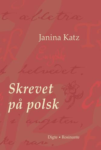 Janina Katz: Skrevet på polsk : digte