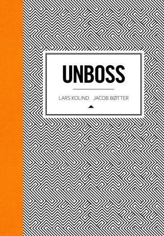 Lars Kolind, Jacob Bøtter: Unboss