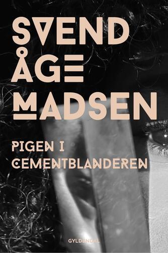 Svend Åge Madsen (f. 1939): Pigen i cementblanderen : mikroman