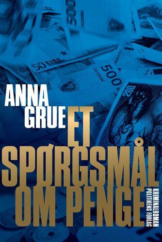 Anna Grue: Et spørgsmål om penge