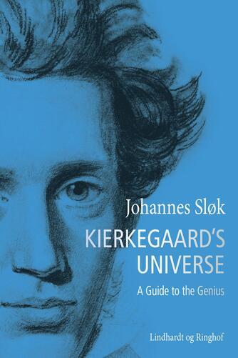 Johannes Sløk: Kierkegaard's universe : a new guide to the genius