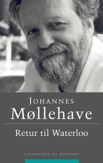 Johannes Møllehave: Retur til Waterloo