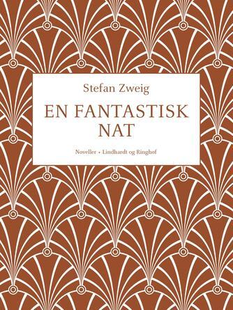 Stefan Zweig: En fantastisk nat : noveller