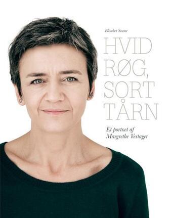 Elisabet Svane: Hvid røg, sort tårn : et portræt af Margrethe Vestager