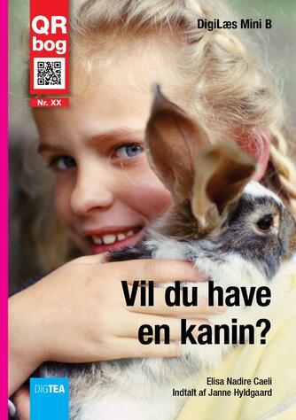 Elisa Nadire Caeli: Vil du have en kanin? : QR bog