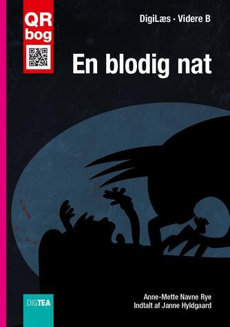 Anne-Mette Navne Rye: En blodig nat