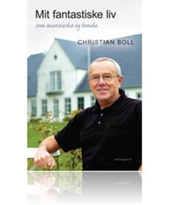 Christian Boll: Mit fantastiske liv som menneske og bonde