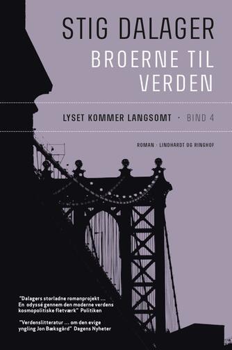Stig Dalager: Broerne til verden : roman. 4, Lyset kommer langsomt