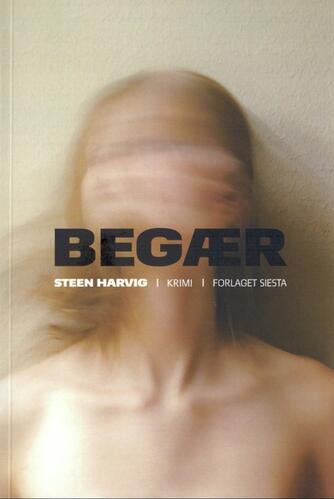 Steen Harvig: Begær