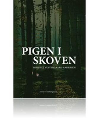 Birgitte Vestergaard Andersen: Pigen i skoven