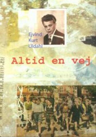 Ejvind Kurt Uldahl: Altid en vej