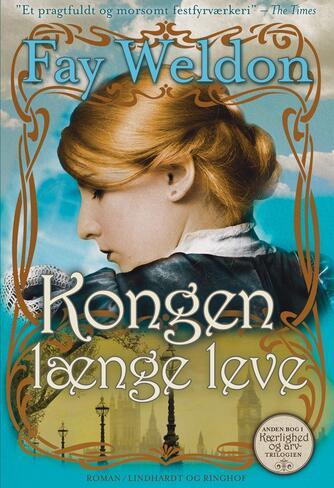Fay Weldon: Kongen længe leve : roman