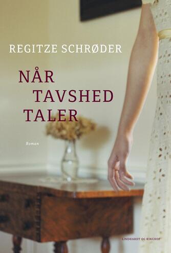 Regitze Schrøder: Når tavshed taler : roman