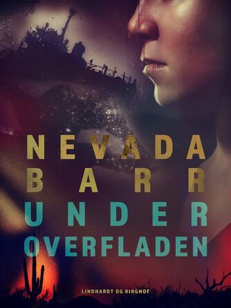 Nevada Barr: Under overfladen : kriminalroman