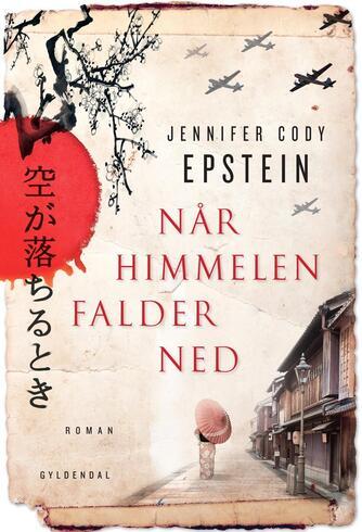 Jennifer Cody Epstein: Når himmelen falder ned : roman