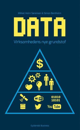 Simon Bentholm, Mikkel Holm Sørensen: Data - virksomhedens nye grundstof