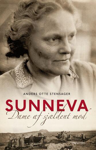 Anders Otte Stensager: Sunneva : dame af sjældent mod