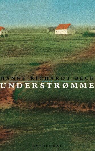 Hanne Richardt Beck: Understrømme