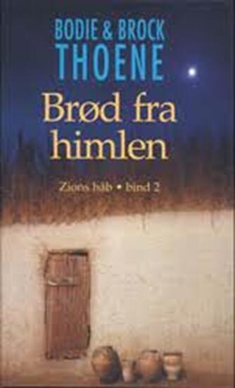 Bodie Thoene: Brød fra himlen