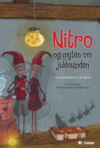 Nina Askov: Nitro og myten om julemanden : en julehistorie i 24 afsnit