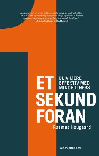 Rasmus Hougaard: Et sekund foran : bliv effektiv med mindfulness