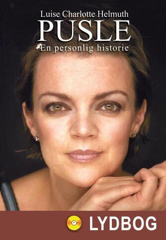 Luise Charlotte Helmuth: Pusle : en personlig historie
