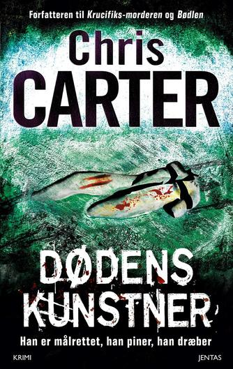 Chris Carter: Dødens kunstner : krimi