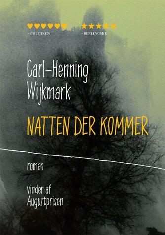 Carl-Henning Wijkmark: Natten der kommer