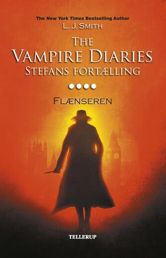 L. J. Smith: The vampire diaries - Stefans fortælling. #4, Flænseren