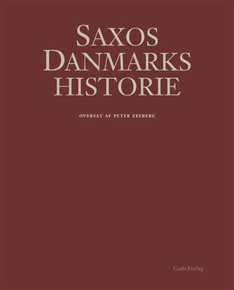 Saxo: Saxos Danmarks historie. Bind 1