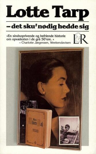 Lotte Tarp: Det sku' nødig hedde sig
