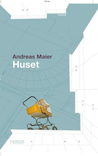 Andreas Maier: Huset