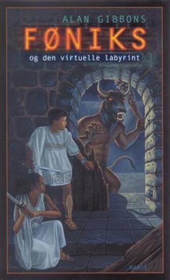 Alan Gibbons: Føniks og den virtuelle labyrint