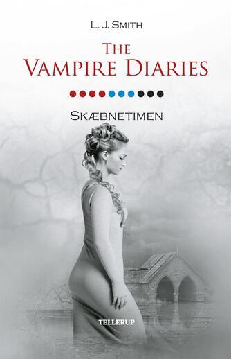 L. J. Smith: The vampire diaries. 10, Skæbnetimen