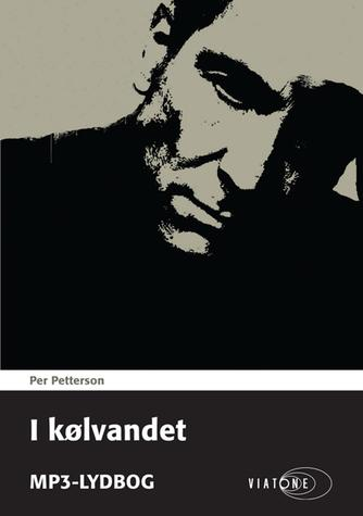 Per Petterson: I kølvandet