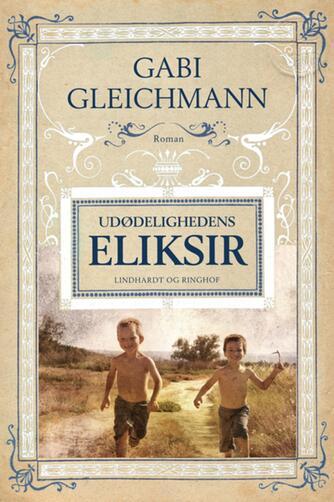 Gabi Gleichmann: Udødelighedens eliksir
