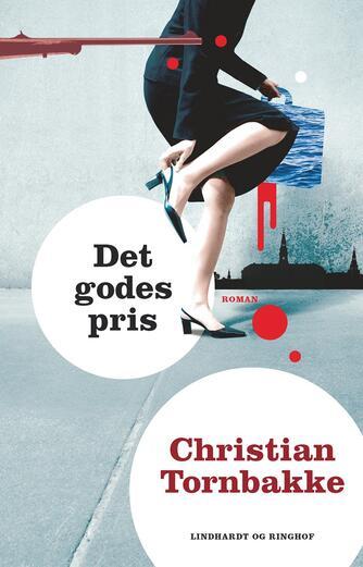 Christian Tornbakke: Det godes pris : roman