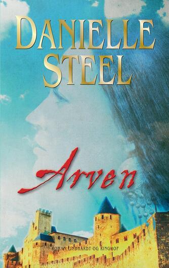 Danielle Steel: Arven : roman