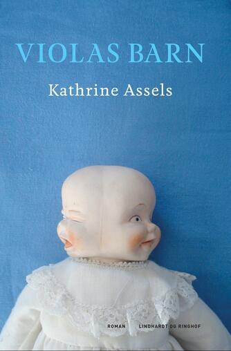 Kathrine Assels: Violas barn : roman