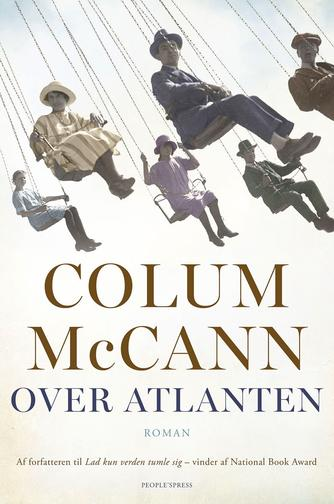 Colum McCann: Over Atlanten : roman