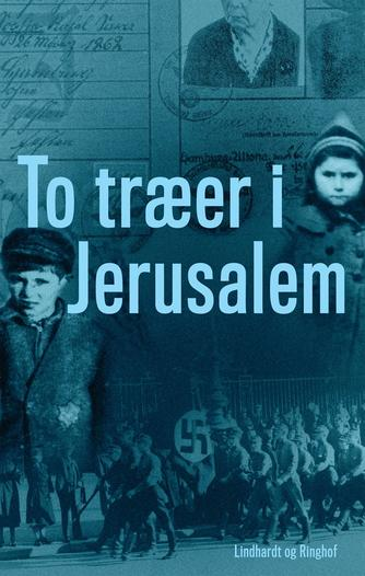 Cornelia Schmalz-Jacobsen: To træer i Jerusalem