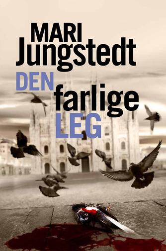 Mari Jungstedt: Den farlige leg : kriminalroman