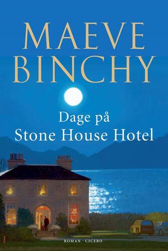 Maeve Binchy: Dage på Stone House Hotel