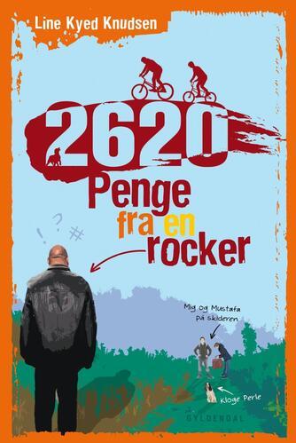 Line Kyed Knudsen: 2620 - penge fra en rocker