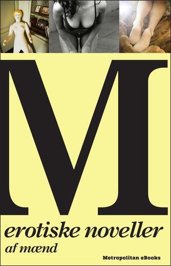 : M - erotiske noveller af mænd