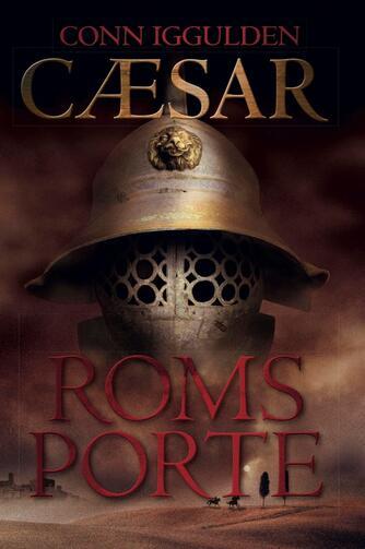 Conn Iggulden: Cæsar. 1, Roms porte